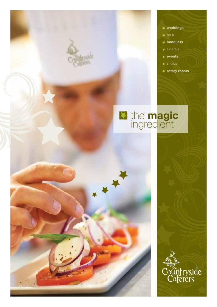 weddings       balls       banquets       funerals       events       shows       rotary roaststhe magicingredient