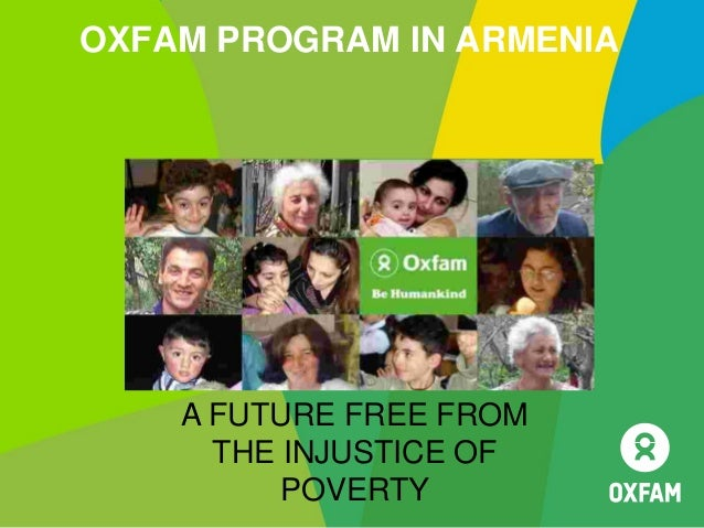 OXFAM PROGRAM IN ARMENIA A FUTURE FREE FROM THE INJUSTICE OF POVERTY