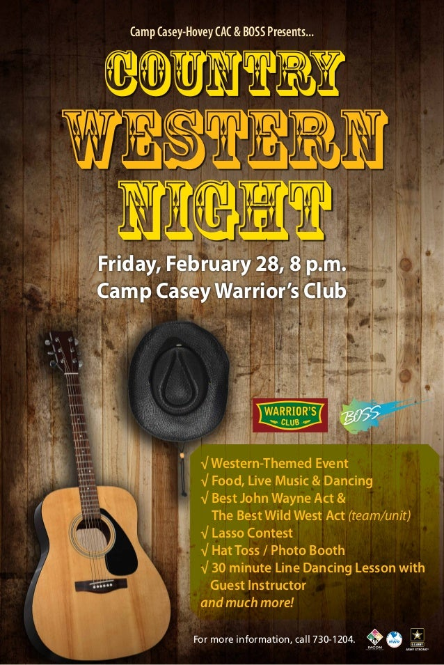 Camp Casey-Hovey CAC & BOSS Presents...  Country  Western Night Friday, February 28, 8 p.m. Camp Casey Warrior's Club  √ W...