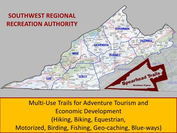 SOUTHWEST REGIONAL RECREATION AUTHORITY          Multi-Use Trails for Adventure Tourism and                 Economic Devel...