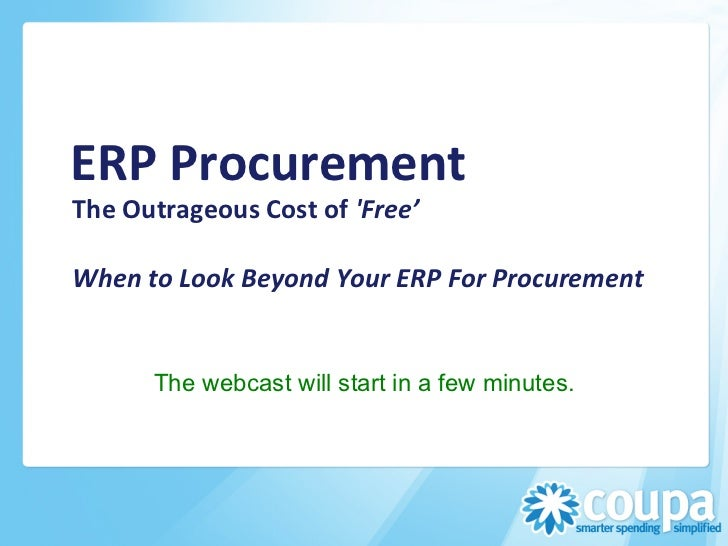 ERP Procurement  The Outrageous Cost of Free'  When to Look Beyond Your ERP For Procuremen...