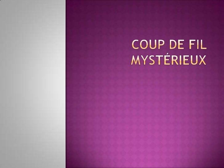 Coup de filmystérieux<br />