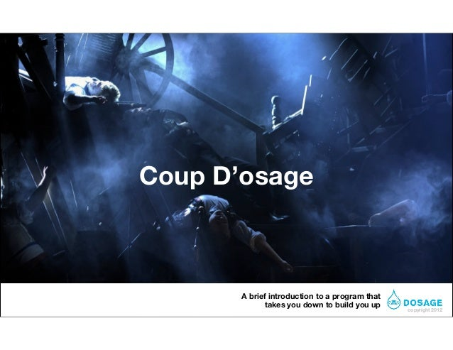 Coup D'osage       A brief introduction to a program that             takes you down to build you up                      ...