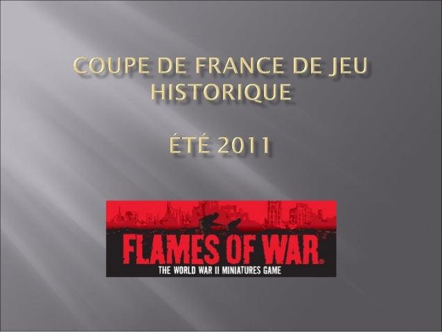 • Principe La Coupe de France de Jeu Historique est un tournoi par équipe. Elle consiste à proposer un affrontement de qua...