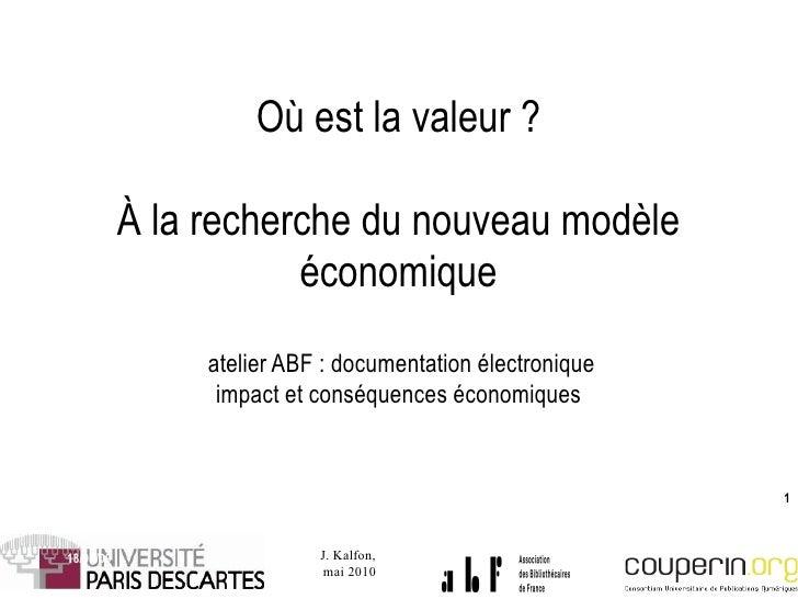 Où est la valeur ? À la recherche du nouveau modèle économique  atelier ABF : documentation électronique impact et conséqu...