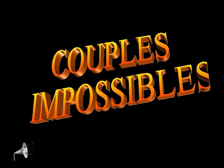 COUPLES IMPOSSIBLES