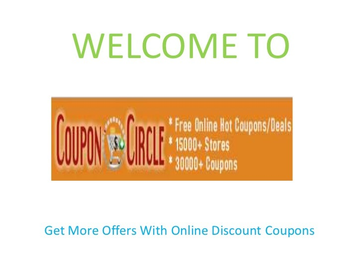 WELCOME TOGet More Offers With Online Discount Coupons