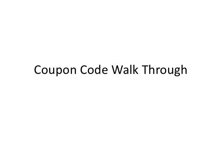 Coupon Code Walk Through<br />