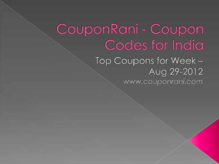 Coupon rani   coupon codes for india- top coupons for the week aug -29-2012