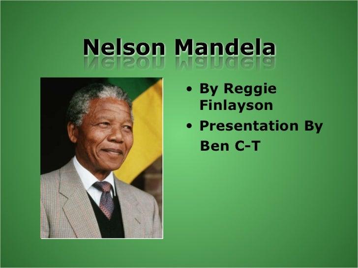 Nelson Mandela - Presentation By Ben C-T