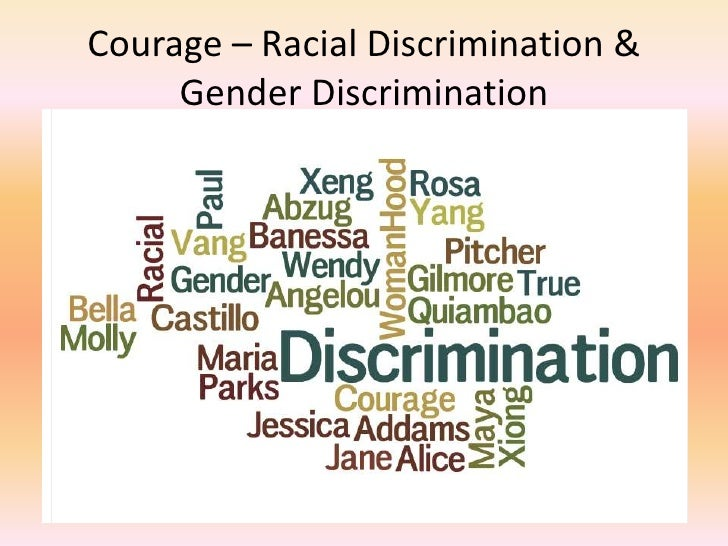 Courage – Racial Discrimination & Gender Discrimination<br />