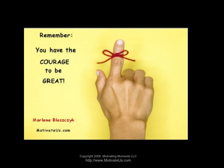 Courage to be great