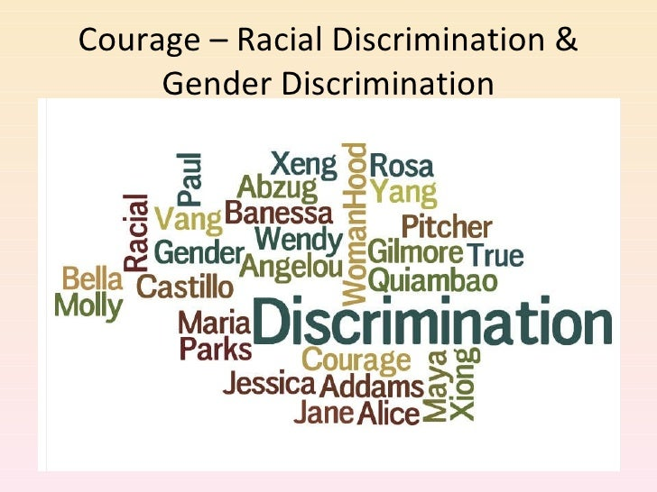 Courage – Racial Discrimination & Gender Discrimination
