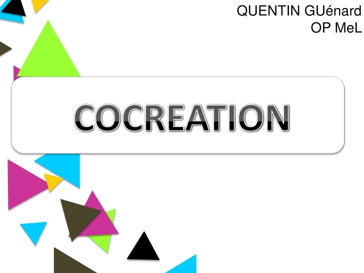 QUENTIN GUénard<br />OP MeL<br />COCREATION<br />