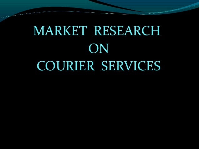 MARKET RESEARCH ON COURIER SERVICES