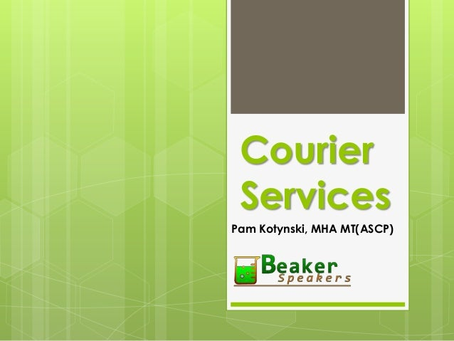 Courier Services Pam Kotynski, MHA MT(ASCP)