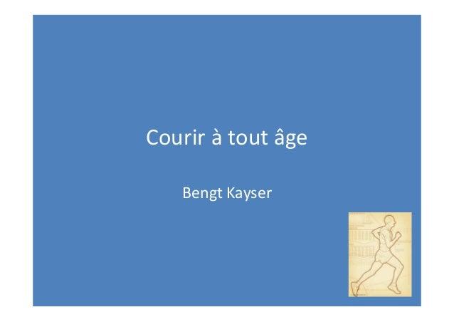 Courir à toutâge BengtKayser