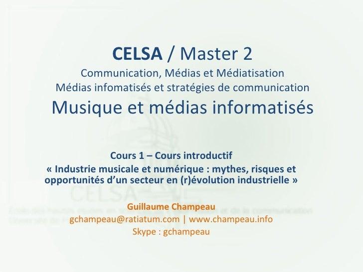 CELSA  / Master 2 Communication, Médias et Médiatisation Médias infomatisés et stratégies de communication Musique et médi...