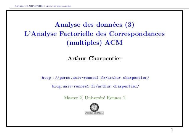 Arthur CHARPENTIER - Analyse des donn´ees Analyse des donn´ees (3) L'Analyse Factorielle des Correspondances (multiples) A...