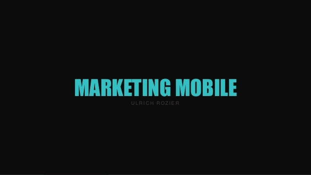 MARKETING MOBILE  ULRICH ROZIER