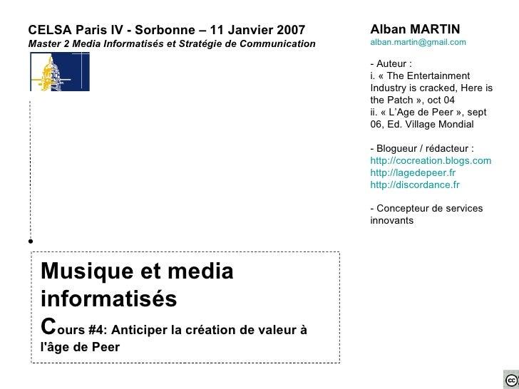 Musique et media informatisés C ours #4: Anticiper la création de valeur à l'âge de Peer CELSA Paris IV - Sorbonne – 11 Ja...
