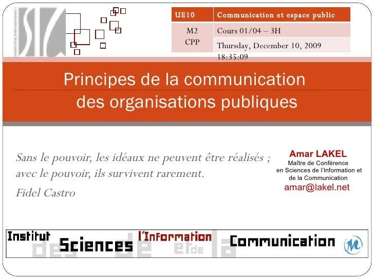 Principes de la communication  des organisations publiques Sans le pouvoir, les idéaux ne peuvent être réalisés ; avec le ...