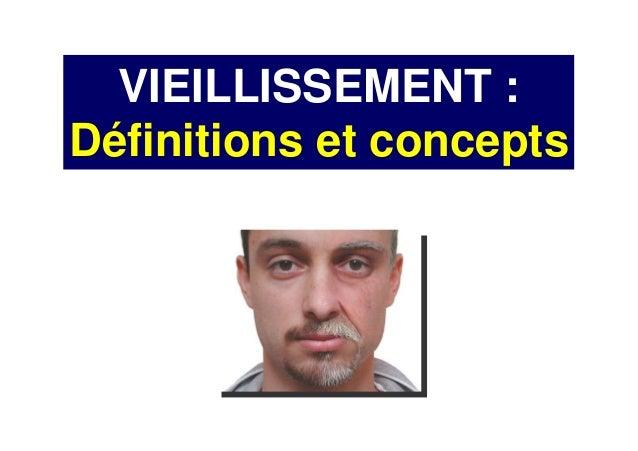 VIEILLISSEMENT : Définitions et concepts