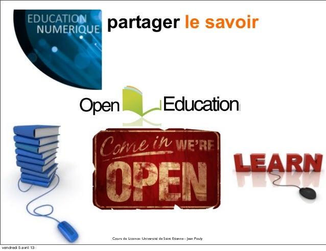 partager le savoir                      Cours de Licence- Université de Saint Etienne - Jean Poulyvendredi 5 avril 13