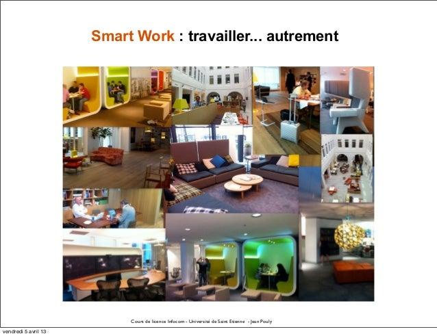Smart Work : travailler... autrement                           Cours de licence Infocom - Université de Saint Etienne - Je...