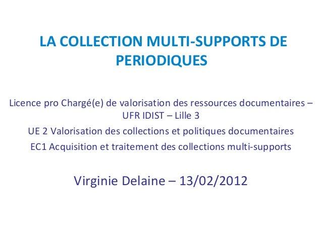 LA COLLECTION MULTI-SUPPORTS DE                PERIODIQUESLicence pro Chargé(e) de valorisation des ressources documentair...
