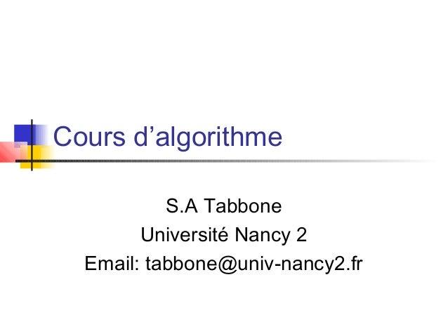 Cours d'algorithme S.A Tabbone Université Nancy 2 Email: tabbone@univ-nancy2.fr