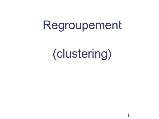 Regroupement (clustering)  1