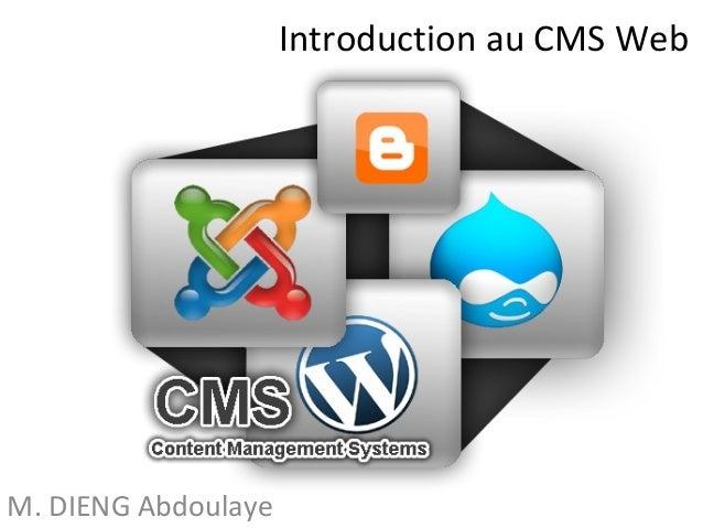 Introduction au CMS Web  M. DIENG Abdoulaye