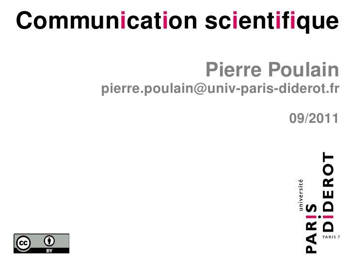 Communication scientifique                     Pierre Poulain      pierre.poulain@univ-paris-diderot.fr                   ...