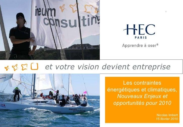 Présentation d'Ineum Consulting Les contraintes énergétiques et climatiques, Nouveaux Enjeux et opportunités pour 2010 Nic...