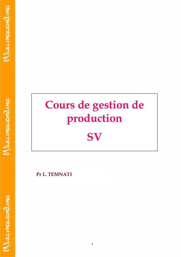 1 Cours de gestion de production SV Pr L. TEMNATI