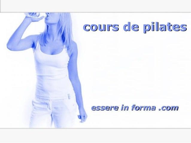 Page 1 cours de pilatescours de pilates essere in forma .comessere in forma .com