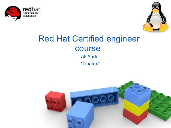 "Red Hat Certified engineer course  <ul><ul><li>Ali Abdo  </li></ul></ul><ul><ul><li>"" Linatrix"" </li></ul></ul>"