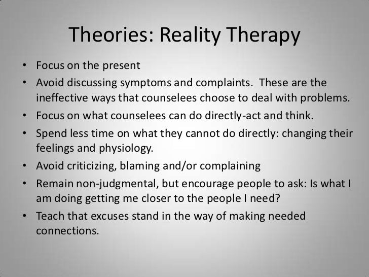 reality therapy research paper Janet morgan chair of research council tf-cbt certified therapist and certified choice theory reality therapy practitioner in macon, georgia ms.