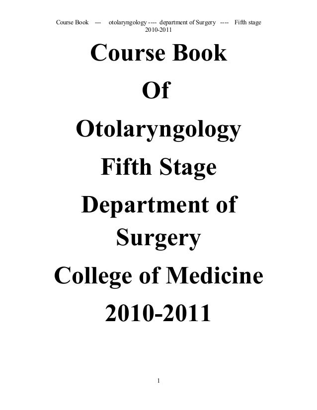 Course Book --- otolaryngology ---- department of Surgery ---- Fifth stage 2010-2011 Course Book Of Otolaryngology Fifth S...