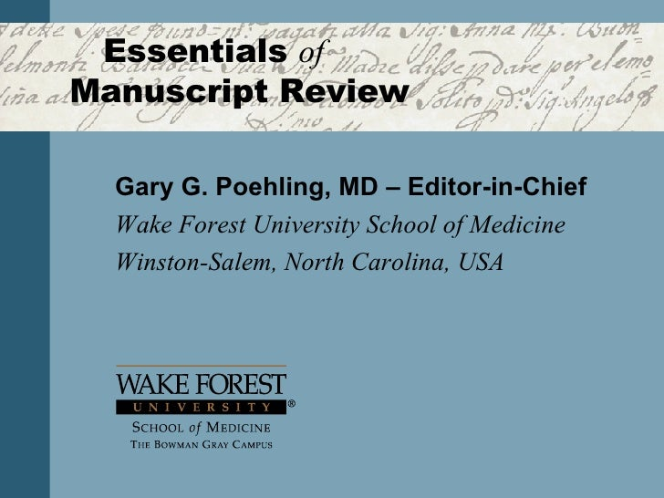 Essentials  of   Manuscript Review Gary G. Poehling, MD  – Editor-in-Chief Wake Forest University School of Medicine Winst...