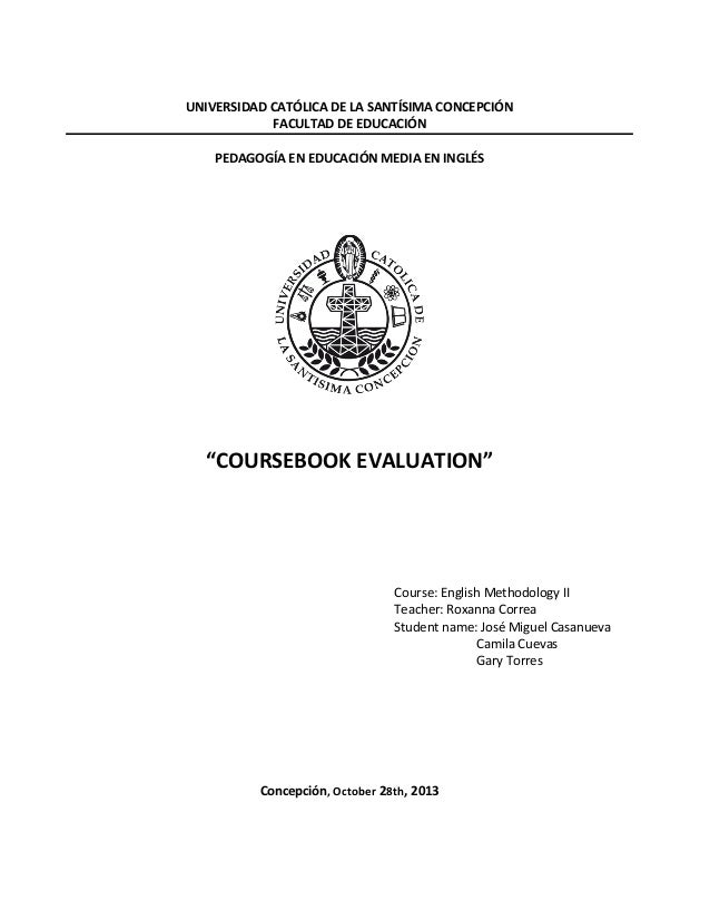 """UNIVERSIDAD CATÓLICA DE LA SANTÍSIMA CONCEPCIÓN FACULTAD DE EDUCACIÓN PEDAGOGÍA EN EDUCACIÓN MEDIA EN INGLÉS  """"COURSEBOOK ..."""