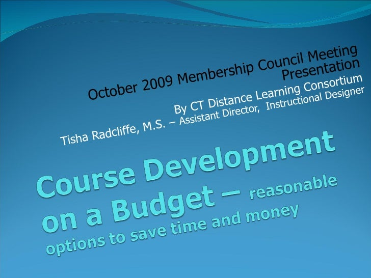 October 2009 Membership Council Meeting Presentation By CT Distance Learning Consortium Tisha Radcliffe, M.S. –  Assistant...