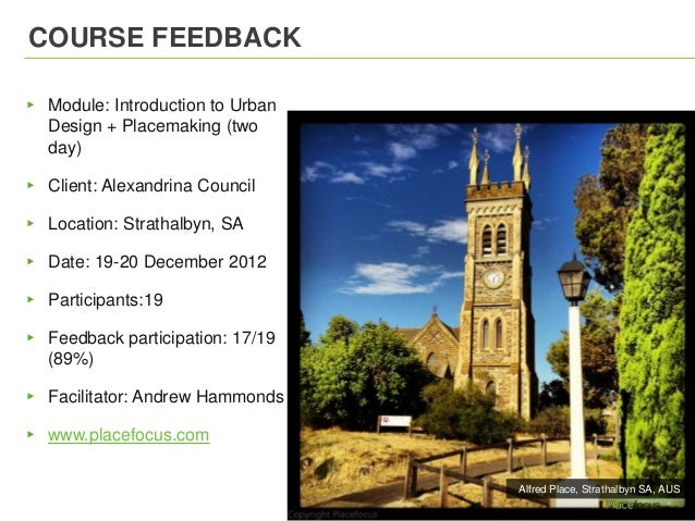 COURSE FEEDBACK▸ Module: Introduction to Urban  Design + Placemaking (two  day)▸ Client: Alexandrina Council▸ Location: St...