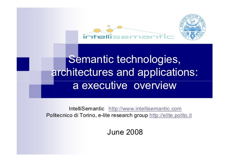 Semantic technologies, architectures and applications