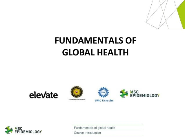 Course introduction fundamentals of global health 2014