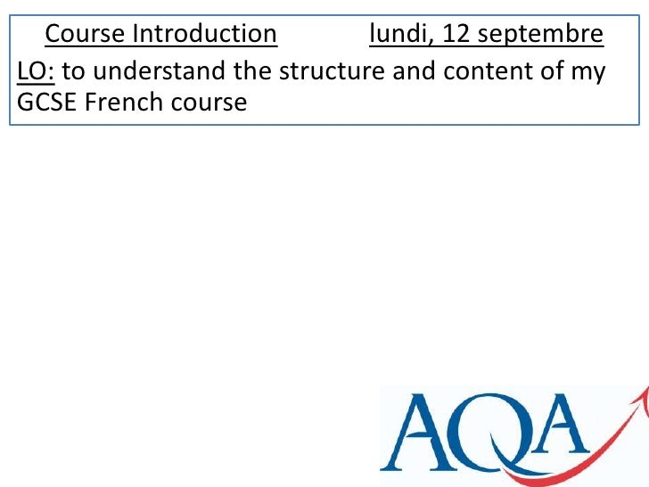 Course Introductionlundi, 12 septembre<br />LO: to understand the structure and content of my GCSE French course<br />