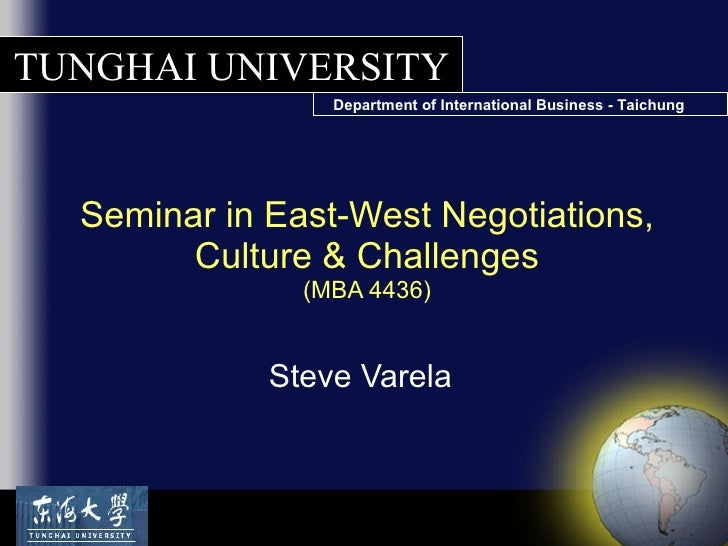Seminar in East-West Negotiations, Culture & Challenges (MBA 4436) Steve Varela