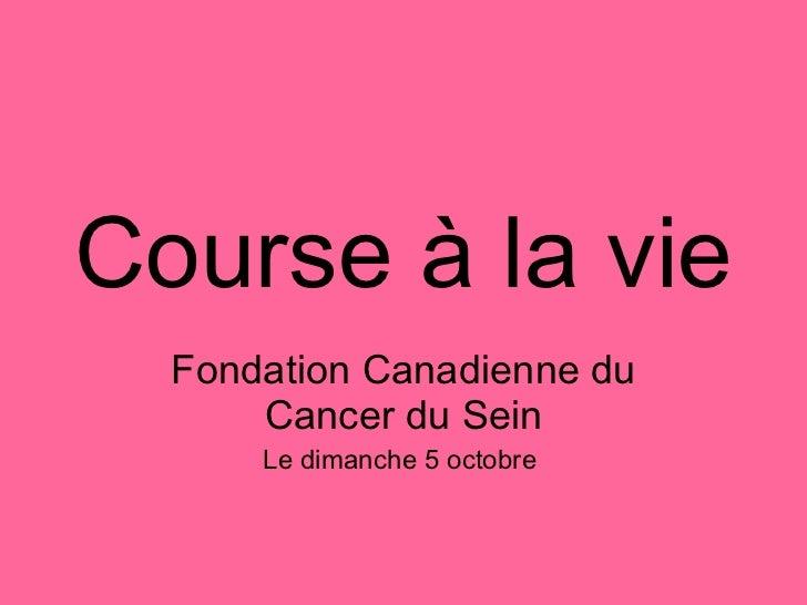 Course à la vie Fondation Canadienne du Cancer du Sein Le dimanche 5 octobre