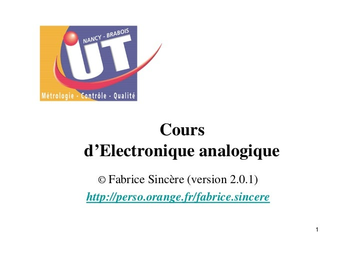 Coursd'Electronique analogique  © Fabrice Sincère (version 2.0.1)http://perso.orange.fr/fabrice.sincere                   ...